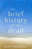 """""""The brief history of the dead"""" av Kevin Brockmeier"""