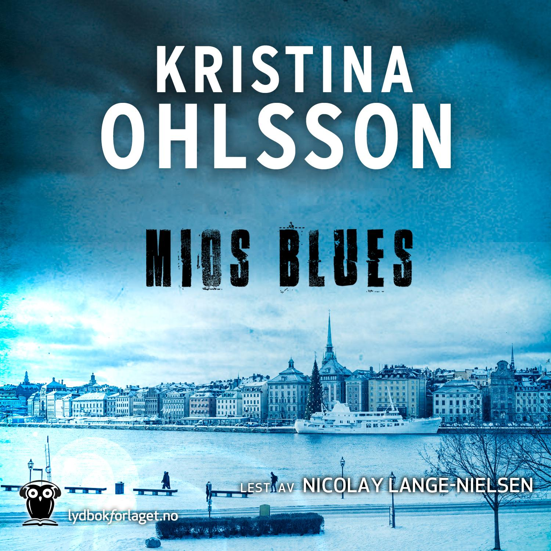 """Mios blues"" av Kristina Ohlsson"
