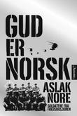 """""""Gud er norsk soldatene fra fredsnasjonen"""" av Aslak Nore"""