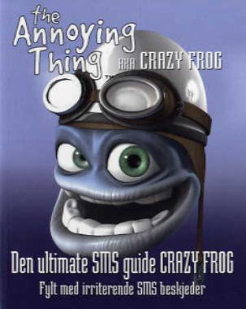 """""""Den ultimate SMS guide Crazy Frog - fylt med irriterende SMS beskjeder"""" av Knud Pilegaard"""