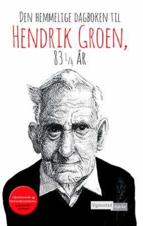 """""""Den hemmelige dagboken til Hendrik Groen, 83 1/4 år"""" av Hendrik Groen"""