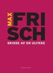 """""""Skisse av en ulykke - fire fortellinger"""" av Max Frisch"""