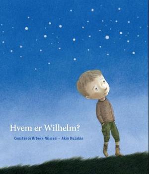 """""""Hvem er Wilhelm?"""" av Constance Ørbeck-Nilssen"""