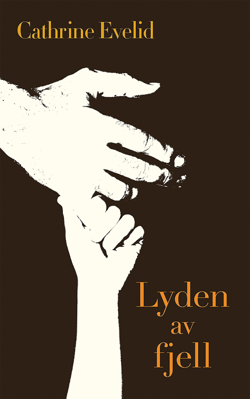 """""""Lyden av fjell - roman"""" av Cathrine Evelid"""