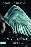 """""""Englelære"""" av Danielle Trussoni"""