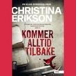 """""""Kommer alltid tilbake"""" av Christina Erikson"""