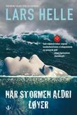 """""""Når stormen aldri løyer - roman"""" av Lars Helle"""