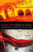 """""""Kledd for døden - commissario Brunettis tredje sak"""" av Donna Leon"""
