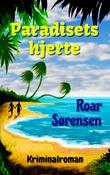 """""""Paradisets hjerte kriminalroman"""" av Roar Sørensen"""