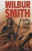 """Farlig opptakt"" av Wilbur A. Smith"