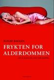 """""""Frykten for alderdommen om å eldes og leve som gammel"""" av Runar Bakken"""