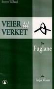 """""""Om Fuglane av Tarjei Vesaas"""" av Sverre Wiland"""