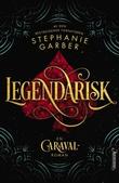 """""""Legendarisk - en Caraval-roman"""" av Stephanie Garber"""