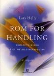 """""""Rom for handling - skoleutvikling i et helhetsperspektiv"""" av Lars Helle"""