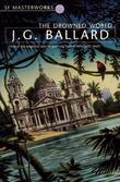 """""""The Drowned World (S.F. Masterworks)"""" av J.G. Ballard"""