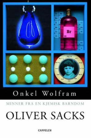 """""""Onkel Wolfram - minner fra en kjemisk barndom"""" av Oliver Sacks"""