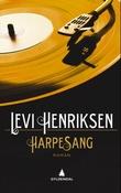 """""""Harpesang - roman"""" av Levi Henriksen"""
