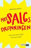 """""""Mersalgsdronningen - hvor mye kan du selge før du er solgt?"""" av Ragnhild Gylver"""