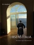 """""""I Ibsens Italia"""" av Gro Hartun"""