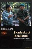 """Skadeskutt idealisme - norsk offisersmoral i Kosovo"" av Bård Mæland"