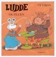 """""""Ludde og fluen"""" av Ulf Löfgren"""