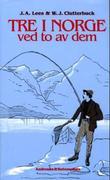 """""""Tre i Norge - ved to av dem"""" av J. A. Lees"""