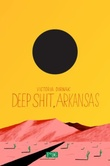 """Deep shit, Arkansas"" av Victoria Durnak"