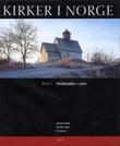 """""""Kirker i Norge. Bd. 1 - middelalder i stein"""" av Øystein Ekroll"""