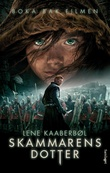 """""""Skammarens dotter"""" av Lene Kaaberbøl"""
