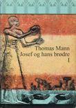 """""""Josef og hans brødre - første roman"""" av Thomas Mann"""