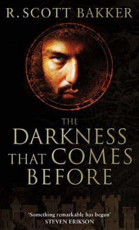 """""""The darkness that comes before - the prince of nothing"""" av R. Scott Bakker"""