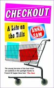 """Checkout A Life on the Tills"" av Anna Sam"