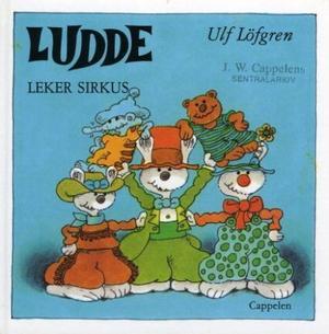 """""""Ludde leker sirkus"""" av Ulf Löfgren"""