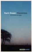 """""""Klassereise - et livshistorisk essay"""" av Karin Sveen"""