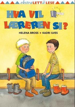 """""""Hva vil læreren si?"""" av Helena Bross"""