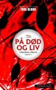 """""""På død og liv"""" av Charlaine Harris"""