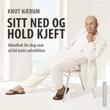 """""""Sitt ned og hold kjeft - håndbok for deg som vil bli kvitt selvtilliten"""" av Knut Nærum"""