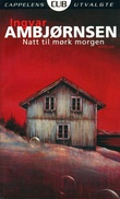 """""""Natt til mørk morgen"""" av Ingvar Ambjørnsen"""