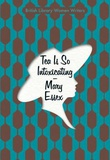 """Tea is So Intoxicating (British Library Women Writers)"" av Mary Essex"