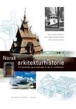 """""""Norsk arkitekturhistorie - frå steinalder og bronsealder til det 21. hundreåret"""" av Nils Georg Brekke"""