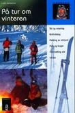 """""""På tur om vinteren"""" av Lars Monsen"""