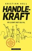 """""""Handlekraft få gjort det du vil"""" av Kristian Hall"""