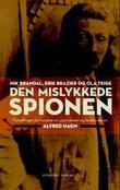"""""""Den mislykkede spionen fortellingen om kunstneren, journalisten og landssvikeren Alfred Hagn"""" av Nikolai Brandal"""