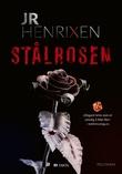 """""""Stålrosen - politikrim"""" av JR Henrixen"""