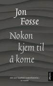 """""""Nokon kjem til å kome - skodespel"""" av Jon Fosse"""