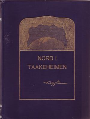 """""""Nord i taakeheimen -  Utforskningen av jordens nordlige strøk i tidlige tider"""" av Fridtjof Nansen"""