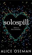 """""""Solospill - dette er ikke romantisk"""" av Alice Oseman"""