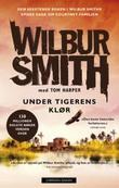 """""""Under tigerens klør"""" av Wilbur Smith"""
