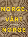"""""""Norge, vårt Norge - et lands biografi"""" av Kaj Skagen"""