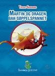 """""""Martin og dragen bak søppelspannet"""" av Trygve Skogrand"""
